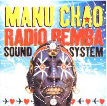 Manu Chao and the Radio Bemba Sound System